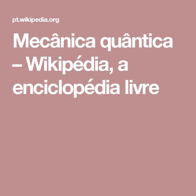 Mecânica quântica – Wikipédia, a enciclopédia livre