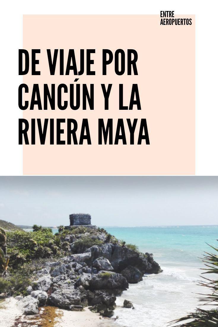 Guía De Viaje Cancún Y La Riviera Maya Guia De Viaje Viajes A Cancun Vacaciones En Maui