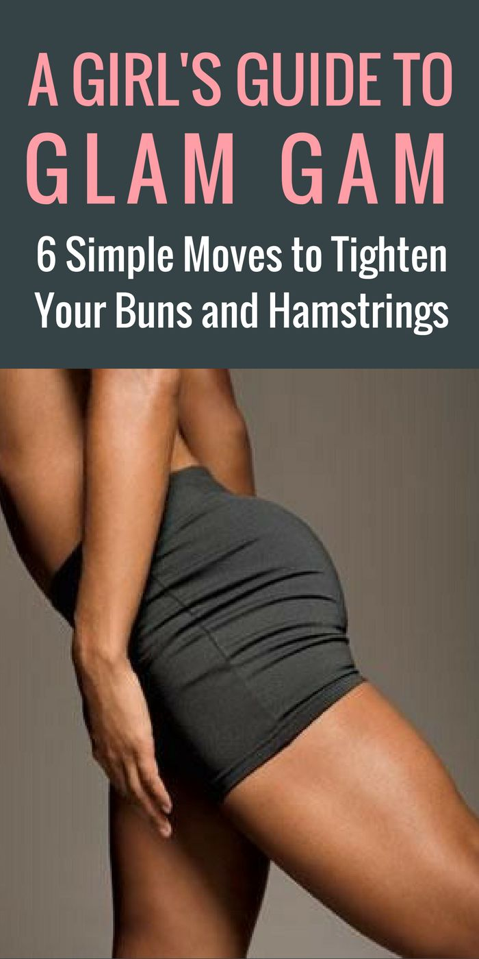 A Girl's Guide to Glam Gam - 6 Simple Moves to Tighten Your Glutes and Hamstrings