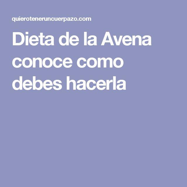 Dieta de la Avena conoce como debes hacerla