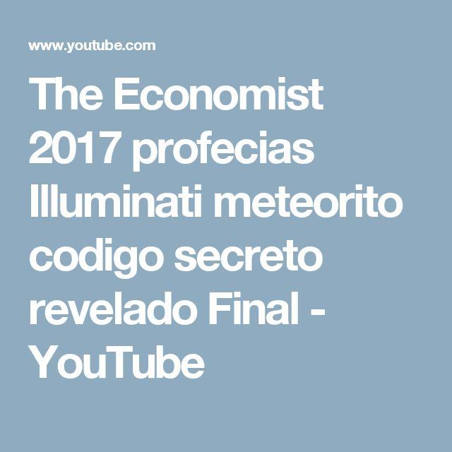 The Economist 2017 profecias Illuminati meteorito codigo secreto revelado Final - YouTube
