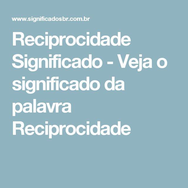 Artesanato Garrafas De Vidro Recicladas ~ Reciprocidade Significado Veja o significado da palavra