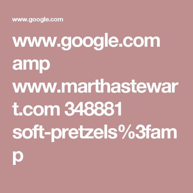 www.google.com amp www.marthastewart.com 348881 soft-pretzels%3famp