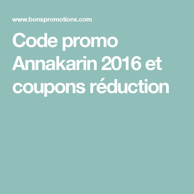 Code promo Annakarin  2016 et coupons réduction