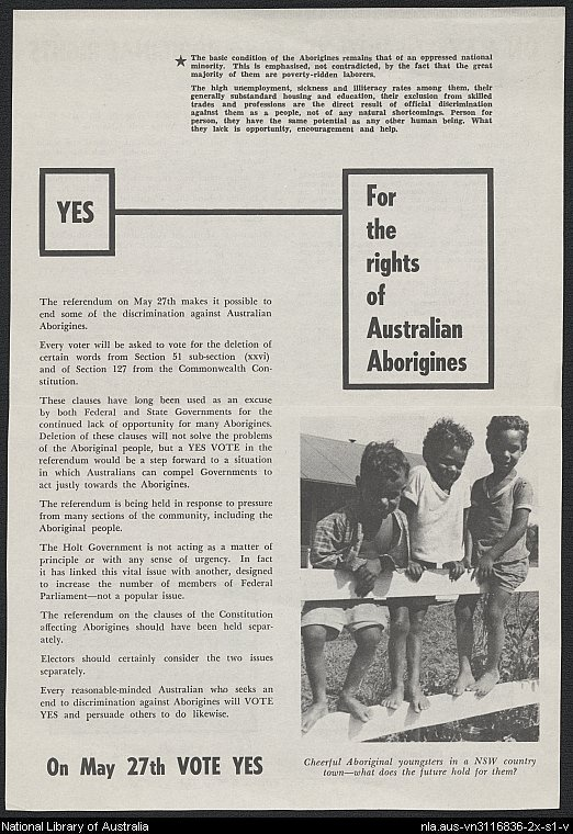 Referendum, 27 May 1967  Yes: For the rights of Australian Aborigines.