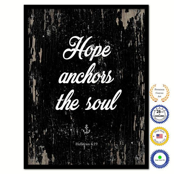 Hey, I found this really awesome Etsy listing at https://www.etsy.com/listing/555339893/hope-anchors-the-soul-hebrews-619-bible