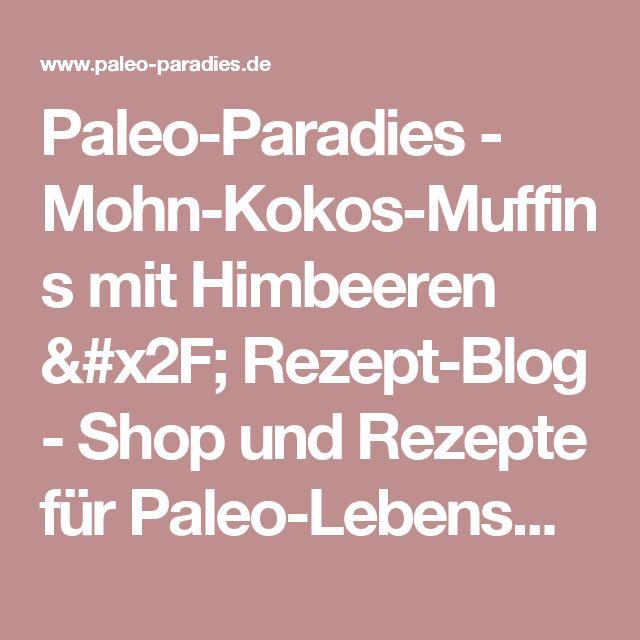 Paleo-Paradies -  Mohn-Kokos-Muffins mit Himbeeren / Rezept-Blog  - Shop und Rezepte für Paleo-Lebensmittel - natürlich glutenfrei laktosefrei zuckerfrei