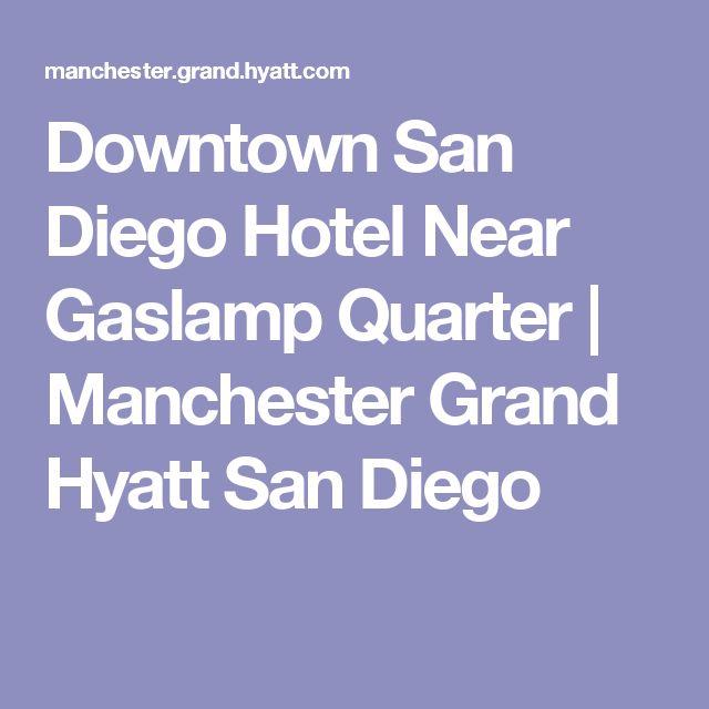 Downtown San Diego Hotel Near Gaslamp Quarter | Manchester Grand Hyatt San Diego