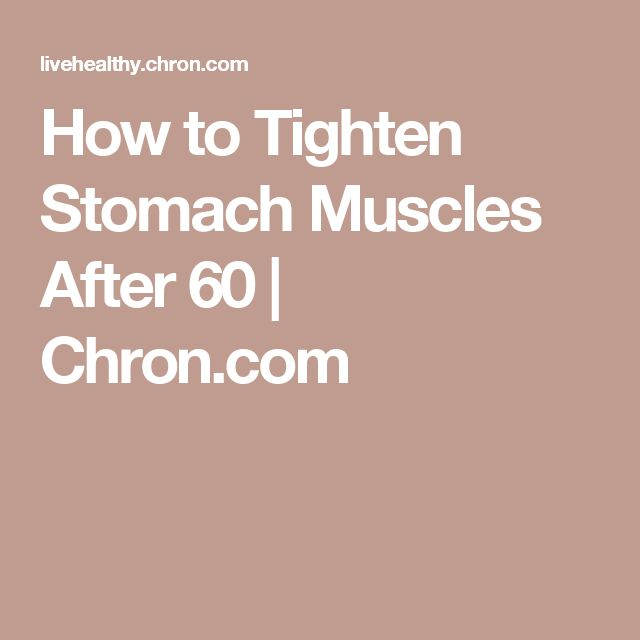 How to Tighten Stomach Muscles After 60 | Chron.com