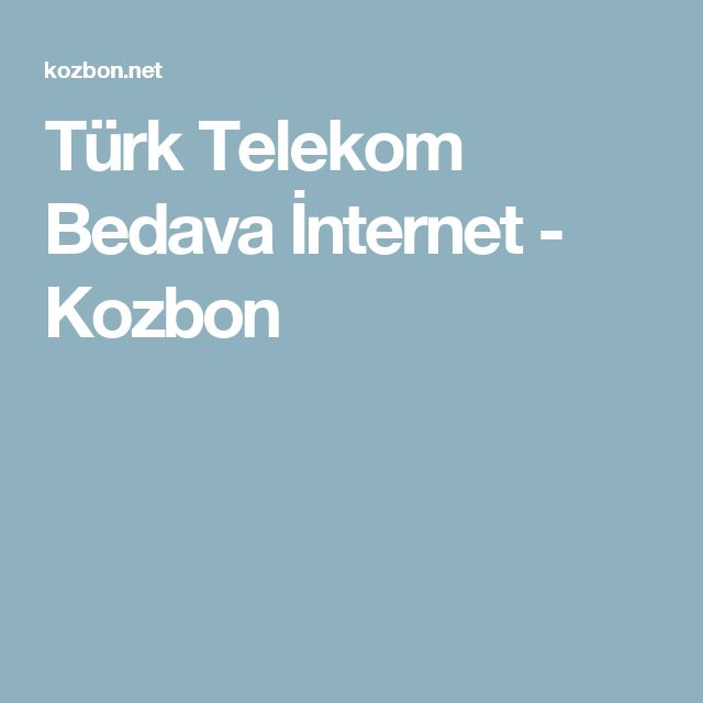 Türk Telekom Bedava İnternet - Kozbon