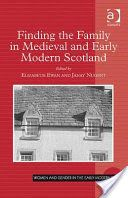 Finding the Family in Medieval and Early Modern Scotland