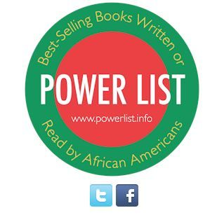 The Power List Best-Selling Books List (http://www.powerlist.info) is compiled quarterly by AALBC.com, Cushcity.com and Mosaicbooks.com. Book Store information provided by Huria Search, http://huria.org/bookstores (>> go to location to download the complete listing - click on picture to connect)