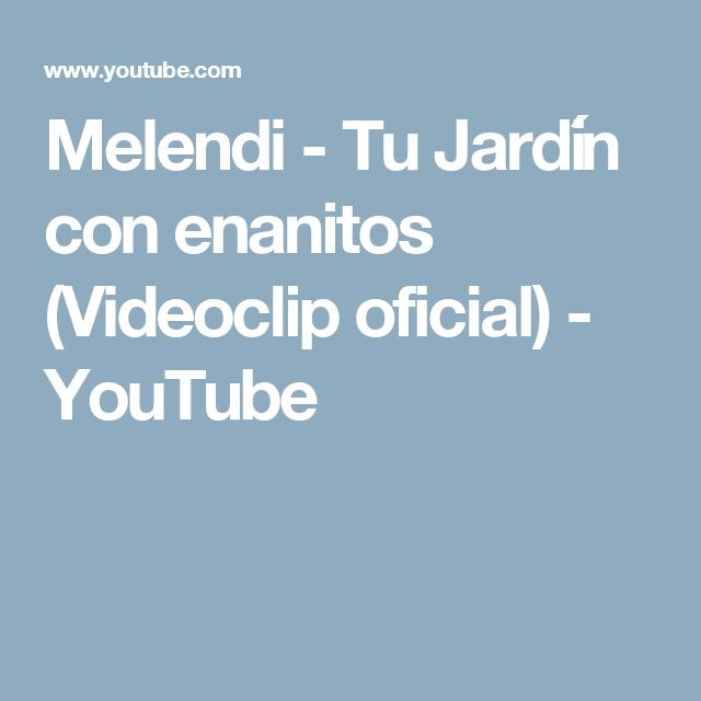 Melendi - Tu Jardín con enanitos (Videoclip oficial) - YouTube