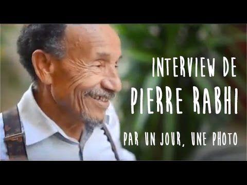 """Interview de Pierre Rabhi par """"Un jour, une photo"""""""