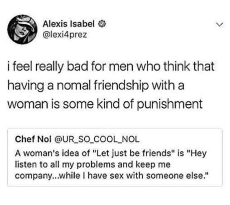 I FUCKING HATE MEN?! THAT'S WHAT A NORMAL FRIENDSHIP IS?! FUCKING HELL