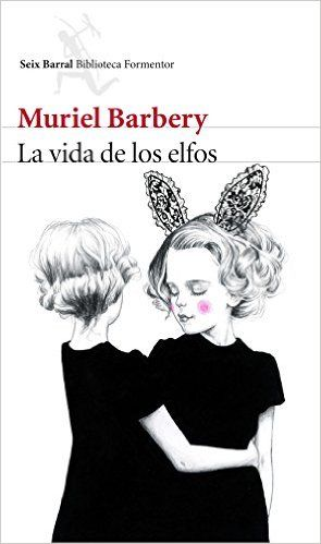 La vida de los elfos eBook: Muriel Barbery, Palmira Feixas: Amazon.es: Tienda Kindle