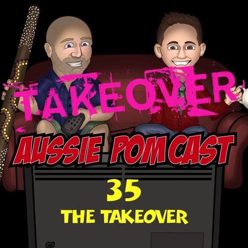 Aussie Mrs PomCast - The Takeover by Aussie And The Pom on SoundCloud