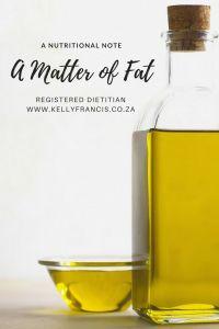 A matter of FAT. A nutritional note by Registered Dietitian www.keelyfrancis.co.za