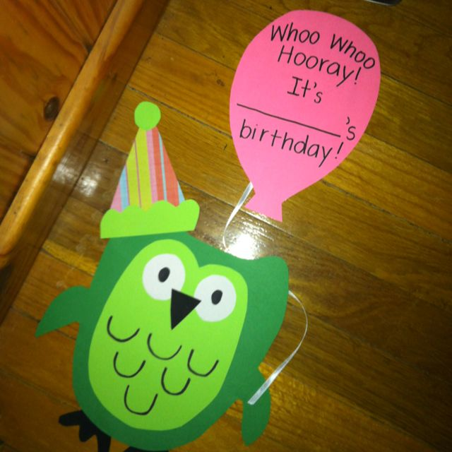 Celebrate students' birthdays in an owl themed classroom - So cute and easy to change . . . Now, how to work it into my camping theme :)