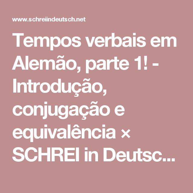 Tempos verbais em Alemão, parte 1! - Introdução, conjugação e equivalência × SCHREI in Deutsch - Aprenda Alemão!