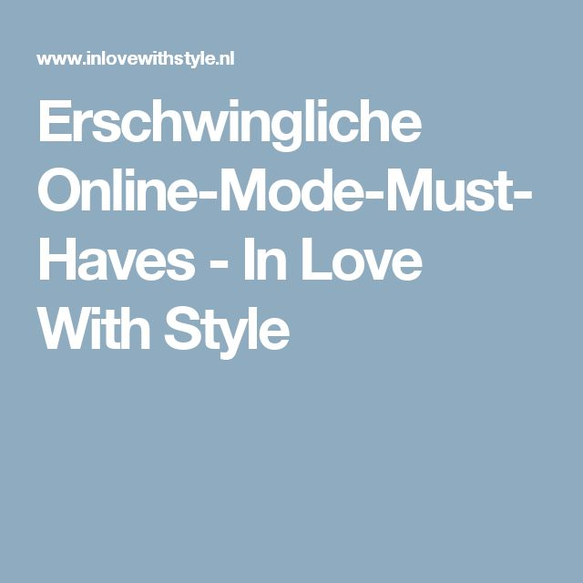 Erschwingliche Online-Mode-Must-Haves - In Love With Style