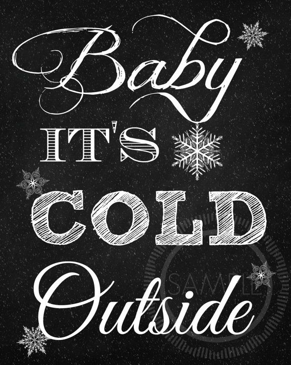 8x10 Chalkboard Baby It S Cold Outside Printable Sign