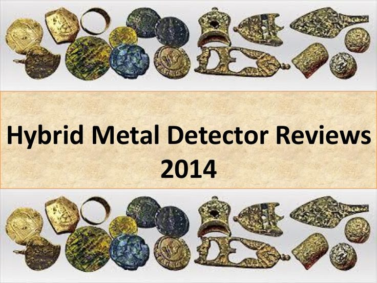 Hybrid Metal Detector Reviews 2014 - Slideshow displaying top rated all purpose metal detectors.