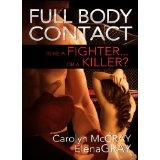 Full Body Contact: Romantic Suspense with some MMA Kick! (Kindle Edition)By Carolyn McCray