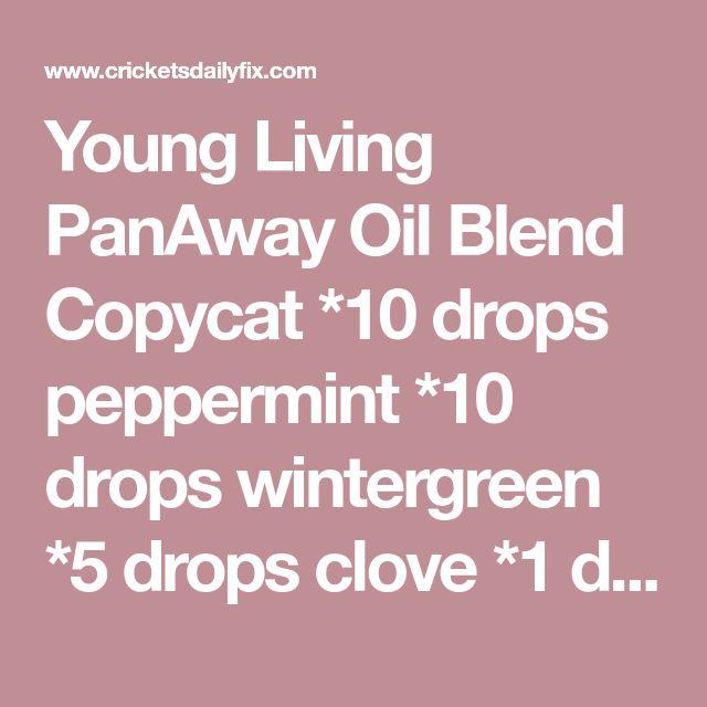 Young Living PanAway Oil Blend Copycat *10 drops peppermint *10 drops wintergreen *5 drops clove *1 drop helichrysum