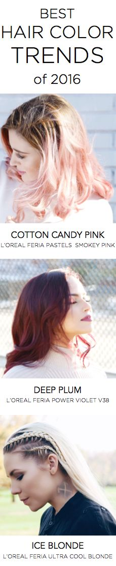 The best hair color trends of 2016: cotton candy pastel pink, deep plum, and cool ice blonde. Get the looks with Feria Smokey Pastels, Power Reds, and Hi Lift Blonde.