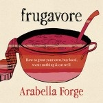 Book Cover:  Frugavore: How to Grow Your Own, Buy Local, Waste Nothing and Eat Well