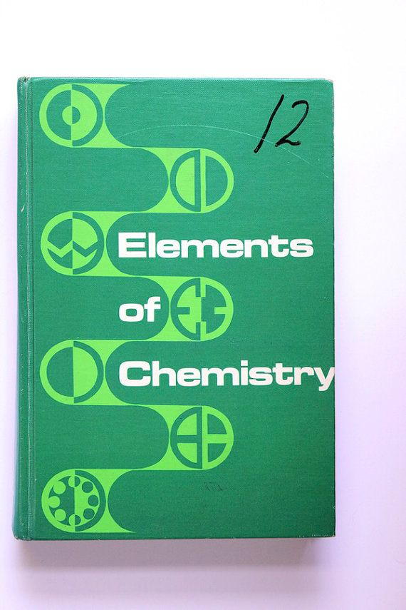 1960s science textbook | 1960s Science Textbook, Elements of Chemistry, Midcentury Vintage High ...