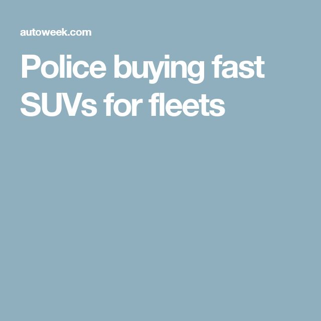 Police buying fast SUVs for fleets