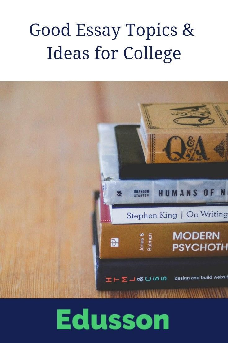 GOOD ESSAY AND IDEAS FOR COLLEGE Edusson Provides Best