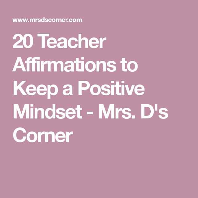 20 Teacher Affirmations to Keep a Positive Mindset - Mrs. D's Corner