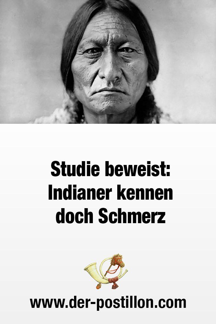 Studie Beweist Indianer Kennen Doch Schmerz Witzige Spruche