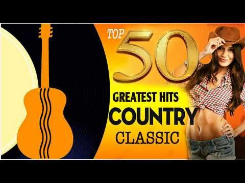 1089) Top 50 Greatest HIts Country Songs Of All Time - Best Classic