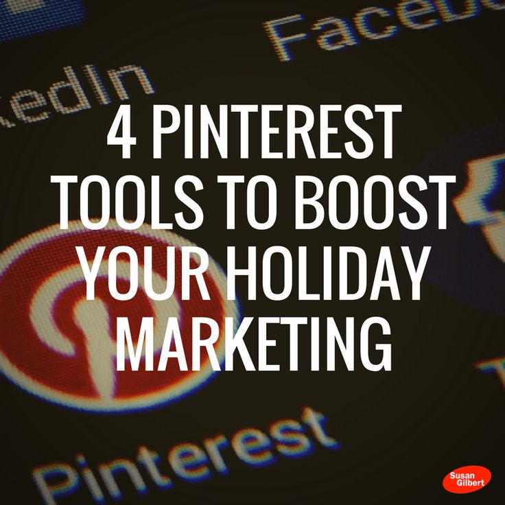 Use These 4 Tools for Pinterest to Improve Your Holiday Marketing