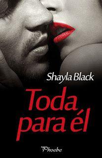 Con Aroma a Libros: RESEÑA TODA PARA ÉL - SHAYLA BLACK