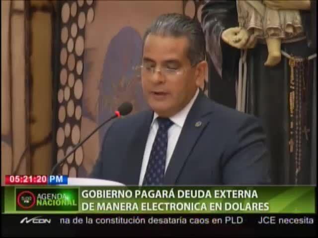 Estado Dominicano Pagará La Deuda Externa De Manera Electrónica Y En Dólares #Video
