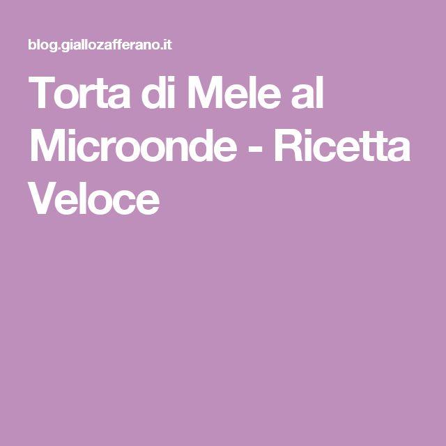 Torta di Mele al Microonde - Ricetta Veloce
