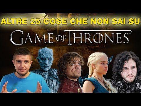 Altre 25 cose che (forse) non sai su Game of Thrones - Il Trono di Spade - YouTube