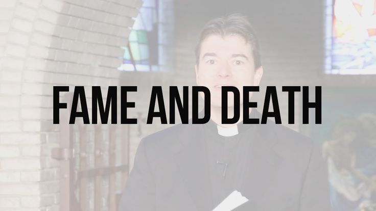 Reflections on Scripture: Fame and Death