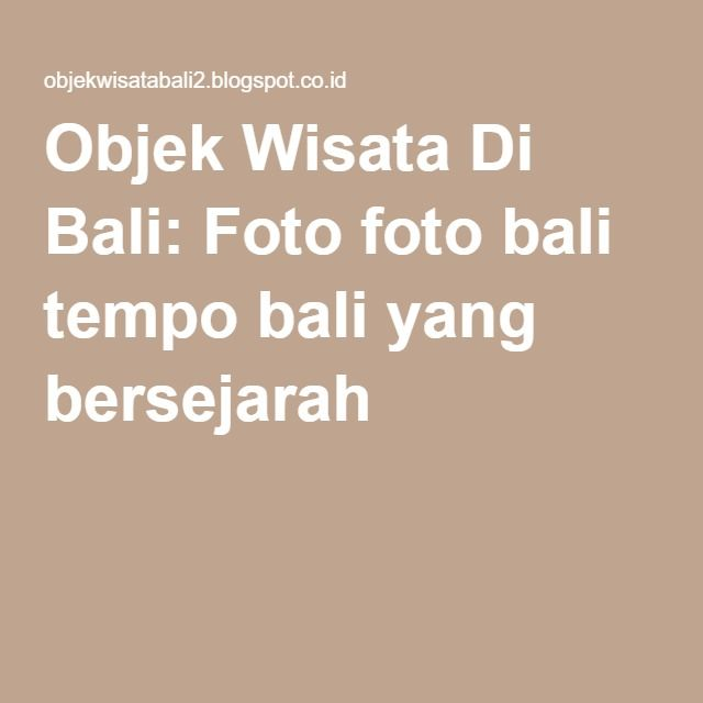 Objek Wisata Di Bali: Foto foto bali tempo bali yang bersejarah