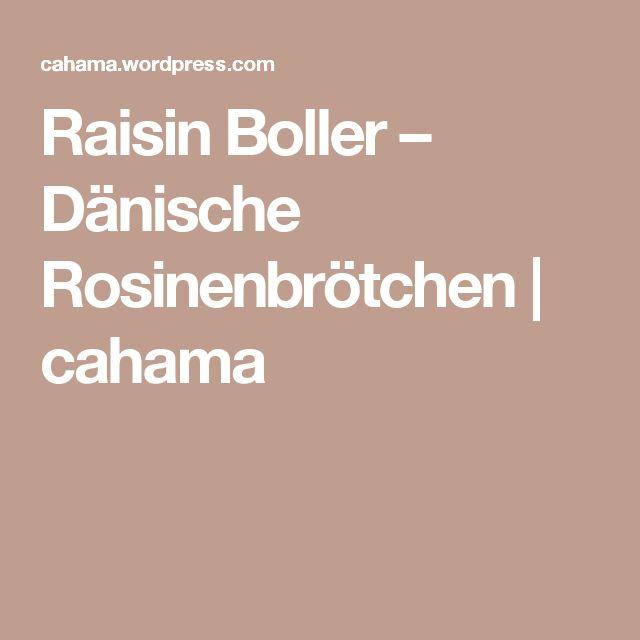 Raisin Boller – Dänische Rosinenbrötchen | cahama