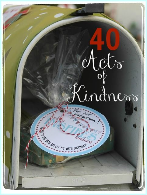 40 Acts of Kindness- Making Life Whimsical.  I love this idea!