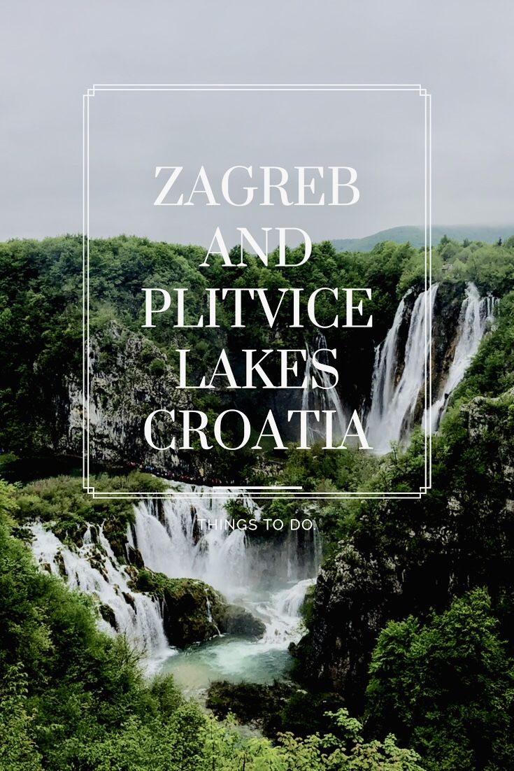 Zagreb And Plitvice National Park Best Things To Do In 2020 Plitvice National Park Plitvice Lakes Plitvice Lakes National Park