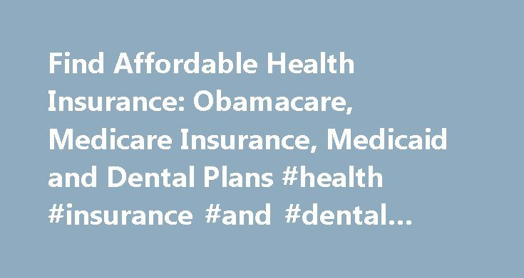 Find Affordable Health Insurance: Obamacare, Medicare Insurance, Medicaid and Dental Plans #health #insurance #and #dental #plans http://dental.remmont.com/find-affordable-health-insurance-obamacare-medicare-insurance-medicaid-and-dental-plans-health-insurance-and-dental-plans-2/  #health insurance and dental plans # Compare every health insurance plan in 1 Step More HealthPocket Research Articles Get Help with Health Insurance Whether you are looking for Medicare insurance. individual…