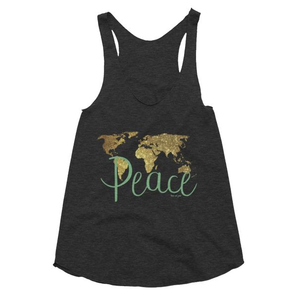 World Peace #beanandjean  A flattering tank with generously cut arm openings and a slim racerback in our ultra soft Tri-Blend fabric giving a more vintage feel.