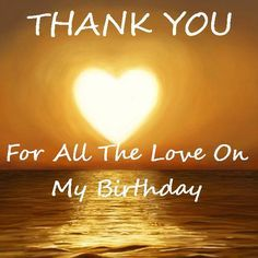 THANK YOU So much to all the friends and family who messaged, sent text messages, called and posted well wishes for my birthday! It is SO Wonderful… | Pinteres…